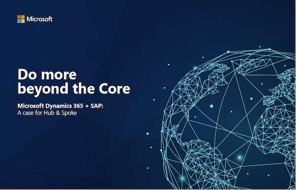 Do more beyond the Core Microsoft Dynamics 365 + SAP