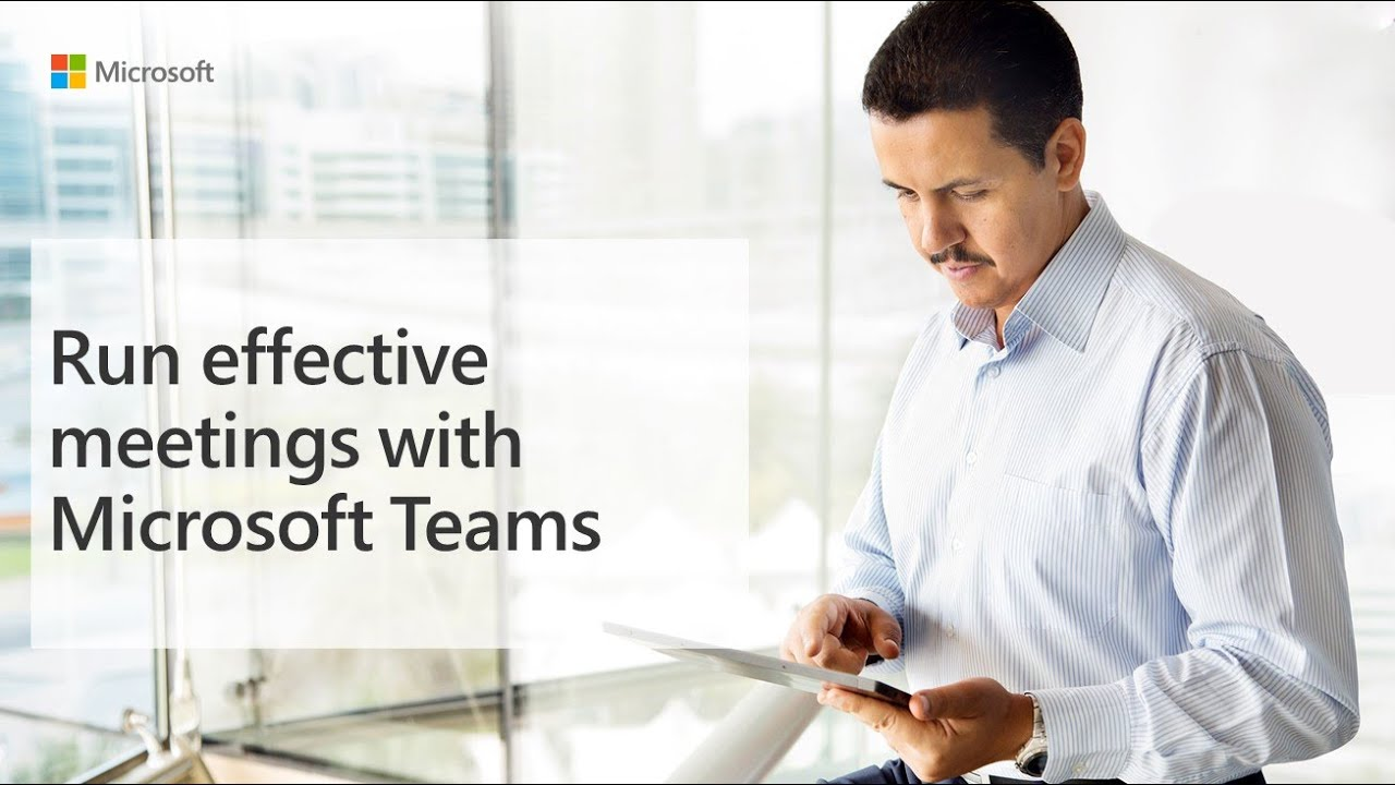 Run effective meetings with Microsoft Teams