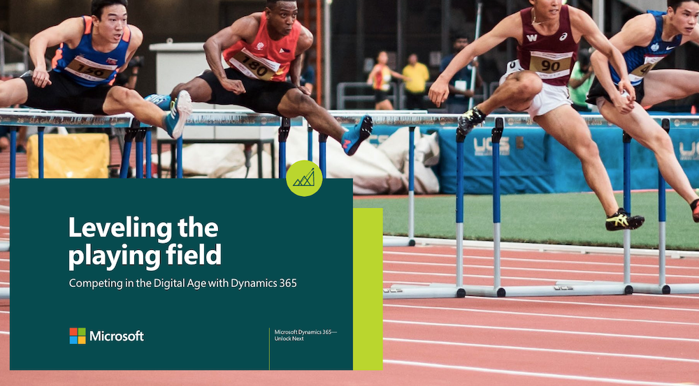 Leveling the Playing Field — Competing in the Digital Age with Dynamics 365 (eBook)